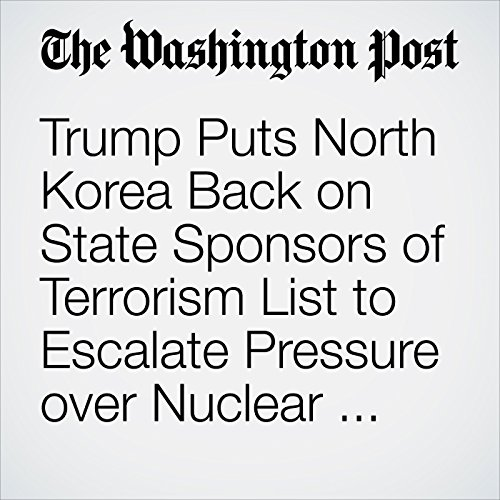 Trump Puts North Korea Back on State Sponsors of Terrorism List to Escalate Pressure over Nuclear Weapons copertina