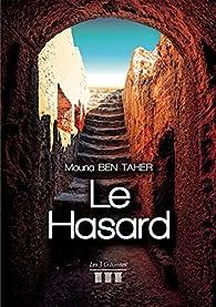 Le Hasard par Mouna Ben Taher