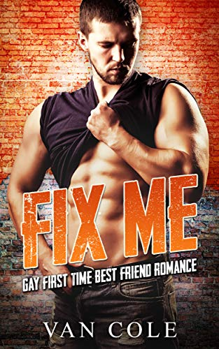 Fix Me: Gay First Time Best Friend Romance (English Edition)