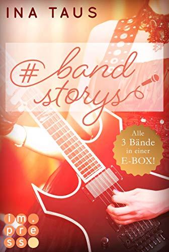 #bandstorys: Alle Bände der romantisch #bandstorys in einer E-Box!: Rockstar-Romance