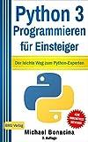 Python 3 Programmieren für Einsteiger: Der leichte Weg zum Python-Experten! - Michael Bonacina