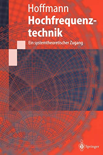 Hochfrequenztechnik: Ein Systemtheoretischer Zugang (Springer-Lehrbuch)