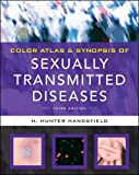 Color Atlas & Synopsis of Sexually Transmitted Diseases, Third Edition (Handsfield, Color Atlas & Synopsis of Sexually Transmitted Diseases)