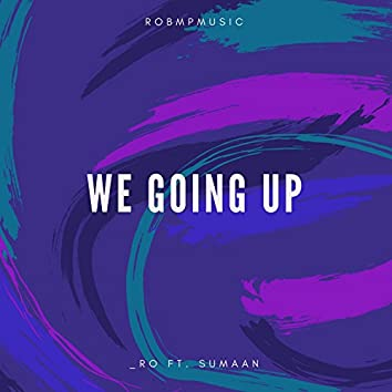We Going Up (feat. Sumaan)