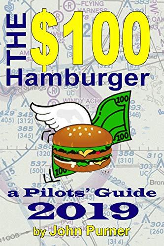 The $100 Hamburger - A Pilots' Guide 2019