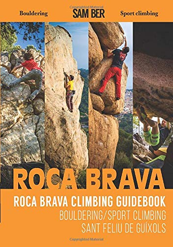Roca Brava Climbing Guidebook: Bouldering and Sport climbing in Sant Feliu de Guixols ENGLISH EDITION