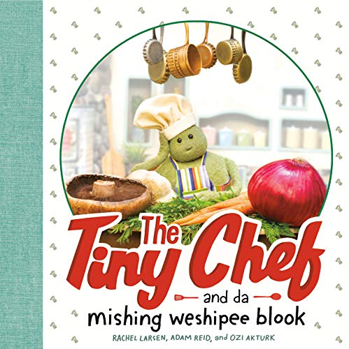 Compare Textbook Prices for The Tiny Chef: and da mishing weshipee blook  ISBN 9780593115053 by Larsen, Rachel,Reid, Adam,Akturk, Ozi
