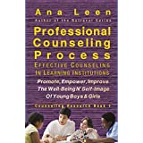Professional Counseling Process (NOT for quacks) Effective Counseling In Learning Institutions Promote, Empower, Improve a Young Person's Wellbeing And ... Resource Book 1) (English Edition)