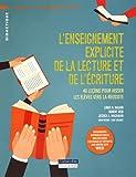 L'enseignement explicite de la lecture et de l'écriture - 40 leçons pour hisser les élèves vers la réussite