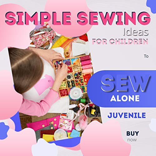 Simple Sewing Ideas For Children To Sew Alone (English Edition)