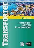 Transporter - Transport et logistique à l'international - 2ème édition