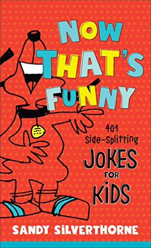 Now That's Funny: 401 Side-Splitting Jokes for Kids (English Edition)