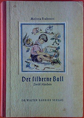 Der silberne Ball. Zwölf Märchen.
