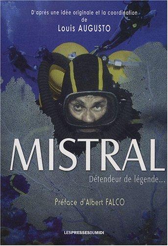 Mistral : Détendeur de légende