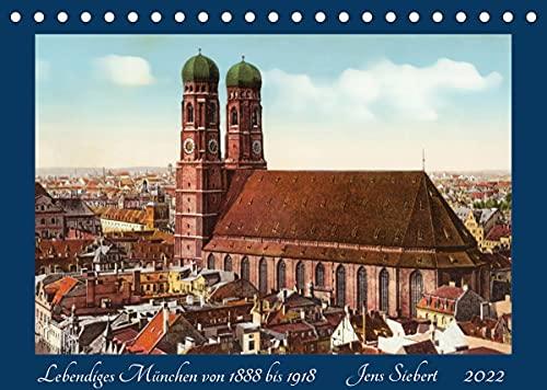 Lebendiges München von 1888 bis 1918 (Tischkalender 2022 DIN A5 quer): Ein Kalender mit Reprofotografien historischer Ansichtskarten aus Münhen von 1888 bis 1918 (Monatskalender, 14 Seiten )