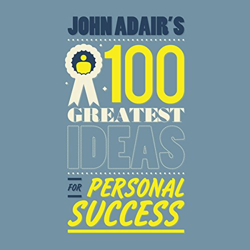 John Adair's 100 Greatest Ideas For Personal Success cover art