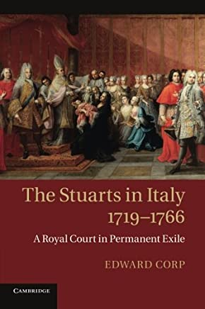The Stuarts in Italy, 1719-1766: A Royal Court In Permanent Exile