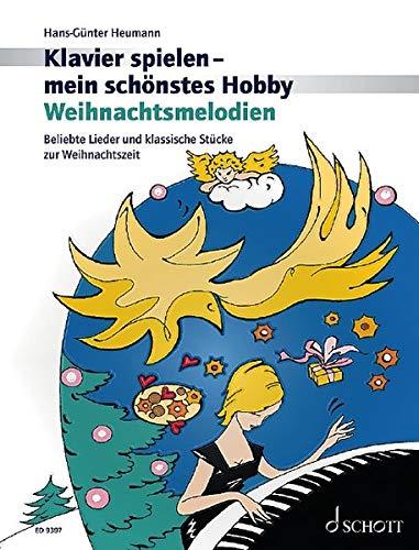 Weihnachtsmelodien: Beliebte Lieder und klassische Stücke zur Weihnachtszeit. Klavier.: Beliebte Lieder und klassische Stücke zur Weihnachtszeit - ... (Klavier spielen - mein schönstes Hobby)
