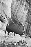 2020 Weekly Planner: Ansel Adams Canyon de Chelly 2020 Weekly Planner for Photographers, Archaeologists, First Peoples and Western History Buffs