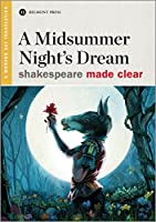 A Midsummer Night's Dream: A Modern Day Translation (Shakespeare Made Clear)