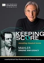 Keeping Score - Mahler: Origins and Legacy