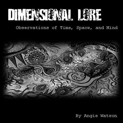 Dimensional Lore: Observations of Time, Space, and Mind audiobook cover art