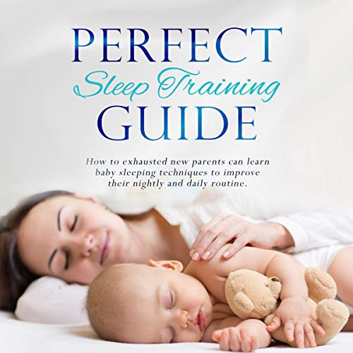 Perfect Sleep Training Guide cover art