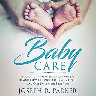 Baby Care: A Guide to the Most Important Months of Your Baby's Life audiobook cover art