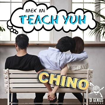 Mek Mi Teach Yuh