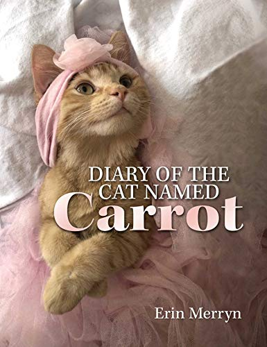 Diary of the Cat Named Carrot (English Edition)