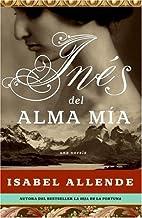 Ines del Alma Mia: Una Novela (Spanish Edition) by Isabel Allende (2006-09-05)