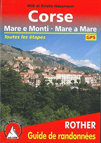 Corse - Mare e Monti - Mare a Mare: Toutes les étapes. Avec traces GPS (Rother Guide de randonnées)