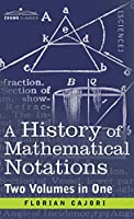 History of Mathematical Notations (Two Volume in One)