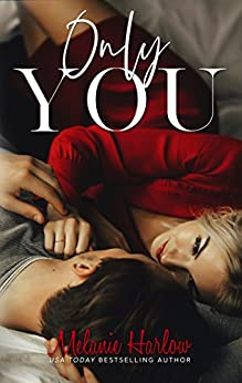 Only You by [Melanie Harlow]