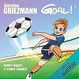Coups francs et coups fourrés - Goal ! 1 - Format Téléchargement Audio - 7,95 €