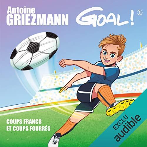 Coups francs et coups fourrés: Goal ! 1