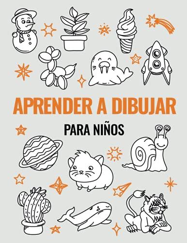 Aprender a Dibujar para Niños: Guía y libro de actividades para principiantes con 101 proyectos