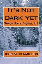 It's Not Dark Yet: Simon Pack Novel # 3 (Volume 3)