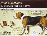 Atlas d'anatomie du chien, du chat et...