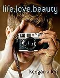 Life.Love.Beauty (St. Martin's Press)