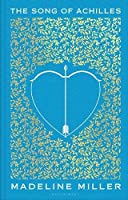 The Song of Achilles. Anniversary Edition: Madeline Miller
