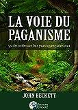 La voie du paganisme - Guide moderne des pratiques païennes