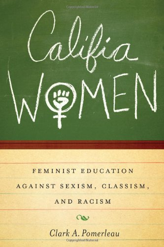 Califia Women: Feminist Education against Sexism, Classism, and Racism