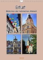 Erfurt - Blitzlichter der historischen Altstadt (Wandkalender 2022 DIN A4 hoch): Die Erfurter Altstadt mit seinen vielen Kirchen und wundervollen Gebaeuden gilt als groesstes Flaechendenkmal Deutschlands. Hier gibt es viele bau- und kulturhistorische Schmuckstuecke zu entdecken (Monatskalender, 14 Seiten )