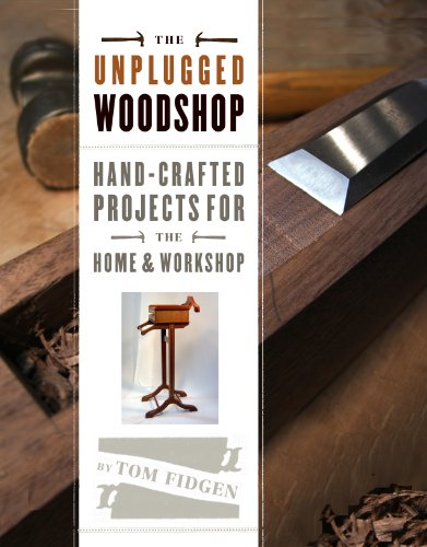 Fidgen, T: Unplugged Woodshop: Hand-Crafted Projects for the