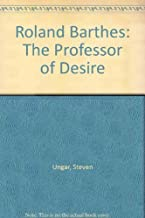 Roland Barthes: The Professor of Desire