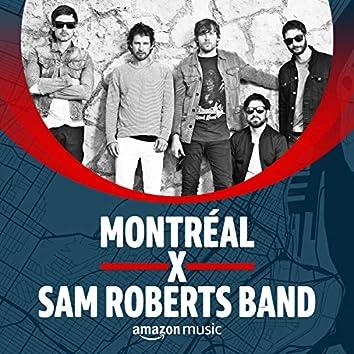 Montréal x Sam Roberts Band