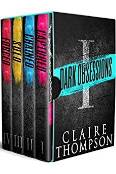 Dark Obsessions - Volume I: Four Intense Capture Fantasies in One Sizzling Collection by [Claire Thompson]