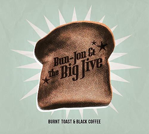 Burnt Toast & Black Coffee (CD)