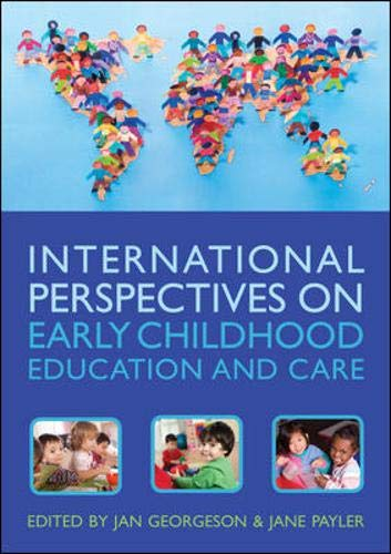 Compare Textbook Prices for International Perspectives On Early Childhood Education And Care Unabridged Edition ISBN 9780335245918 by Georgeson, Georgeson, Jan Payler, Jane